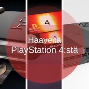 PlayStation 4 haavekuvia ja toiveita