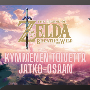 The Legend of Zelda Breath of the Wild -jatko-osaan kymmenen toivetta