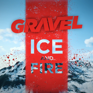 Gravel: Ice and Fire