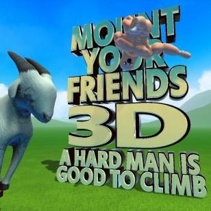Mount Your Friends 3D